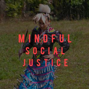 mindful, social justice